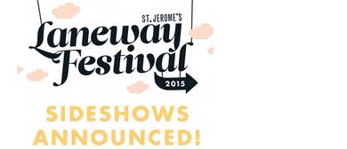 Laneway Festival 2015 Sideshows