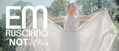 Em Rusciano - Is Not a Diva Australian Tour