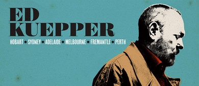 Ed Kuepper - Solo and By Request Show