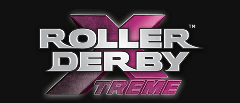 Roller Derby Xtreme: CANCELLED