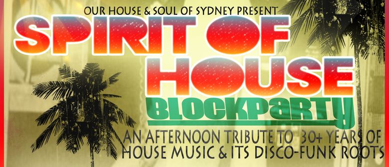 Spirit Of House Secret Block Party