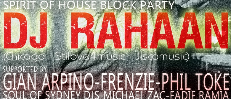 Spirit of House Block Party Feat. DJ RAHAAN (Chicago)