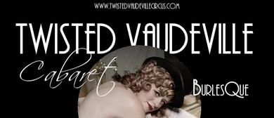 Twisted Vaudeville's Cabaret Burlesque