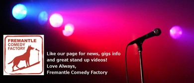 Fremantle Comedy Factory - Open Mic Night!