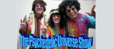 The Psychedelic Universe Show