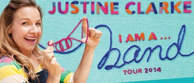 Justine Clarke - I Am A…Band Tour