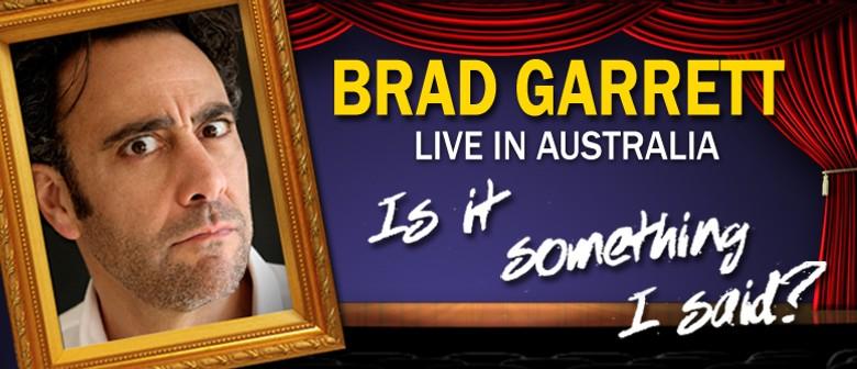 """Brad Garrett Live - """"Was it something I said?"""""""
