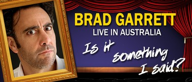 "Brad Garrett Live - ""Was it something I said?"""