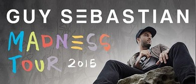 Guy Sebastian - Madness Tour 2015
