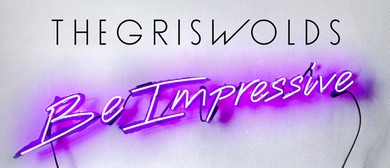 The Griswolds - Be Impressive National Tour