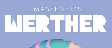 Lyric Opera of Melbourne presents Massenet's Werther