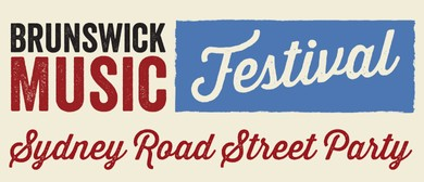 Brunswick Music Festival & Sydney Road Street Party