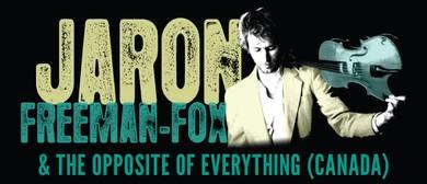 Jaron Freeman - Fox & The Opposite of Everything Canada