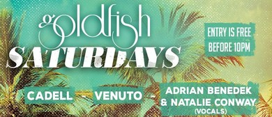 Goldfish Saturdays feat. Cadell, Venuto & Adrian Benedek