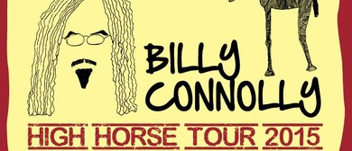 Billy Connolly - High Horse Tour 2015