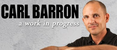 Carl Barron: A work in progress