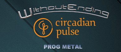Prog Metal Gig: Circadian Pulse and Without Ending