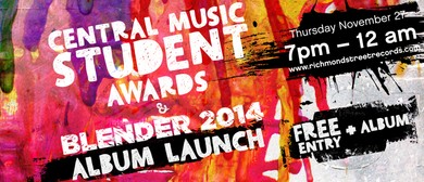 Central Music Student Awards and Blender 2014 Album Launch