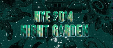 New Years Eve Party 2014 - Night Garden