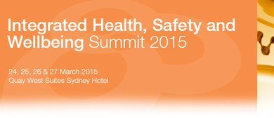 Integrated Health, Safety and Wellbeing Summit 2015