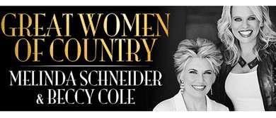 Great Women of Country - Melinda Schneider & Beccy Cole