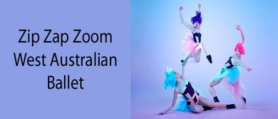 Zip Zap Zoom - West Australian Ballet