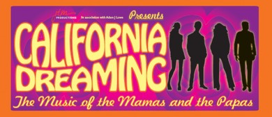 California Dreaming - The Music of the Mamas and the Papas