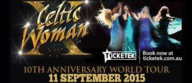 Celtic Woman - 10th Anniversary World Tour