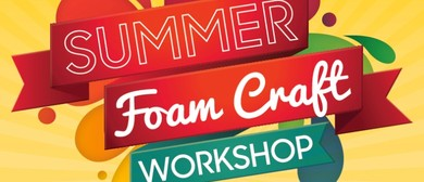 Summer Foam Craft Workshop
