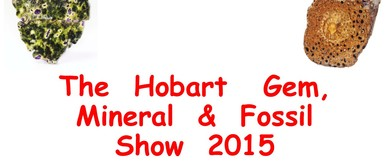 The Hobart Gem, Mineral & Fossil Show 2015