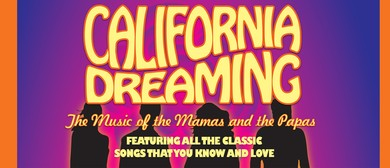 California Dreaming - The Story of The Mamas & Papas