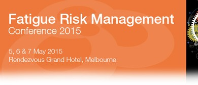 Fatigue Risk Management Conference 2015