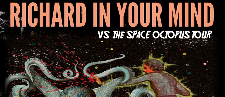 Richard In Your Mind Vs The Space Octopus Tour