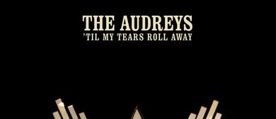The Audreys `Til My Tears Roll Away