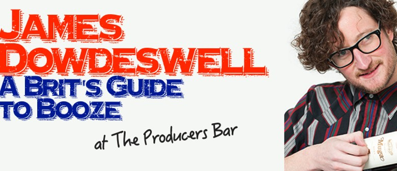James Dowdeswell: A Brit's Guide to Booze - Adelaide Fringe