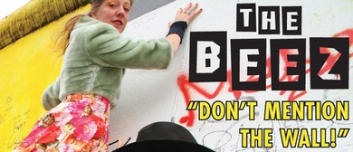 The Beez  present 'Don't Mention the Wall!'