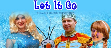 Let It Go - The Aussie Frozen Tribute Show