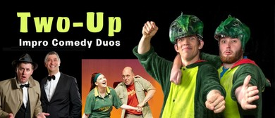 Two-Up: Impro Comedy Duos