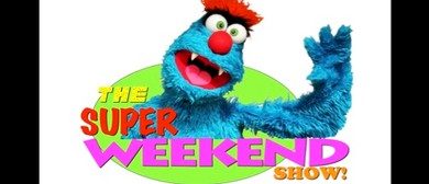 The Super Weekend Show
