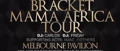 Bracket Mama Africa Tour: CANCELLED