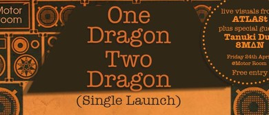 One Dragon Two Dragon Single Launch Featuring AtLast