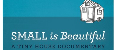 Small Is Beautiful - A Tiny House Documentary