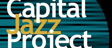 Capital Jazz Project - Canberra's Winter Jazz Music Festival
