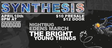 The Bright Young Things - Synthesis WIth Edens March & Night