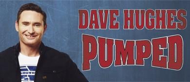Dave Hughes - Pumped - MICF