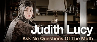 Judith Lucy - Ask No Questions Of The Moth