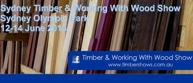 Sydney Timber & Working With Wood Show