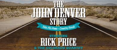 The John Denver Story Starring Rick Price