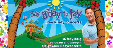 Say G'Day to Jay Kindy Concerts