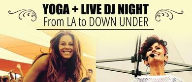 From LA To Down Under Yoga & DJ Night